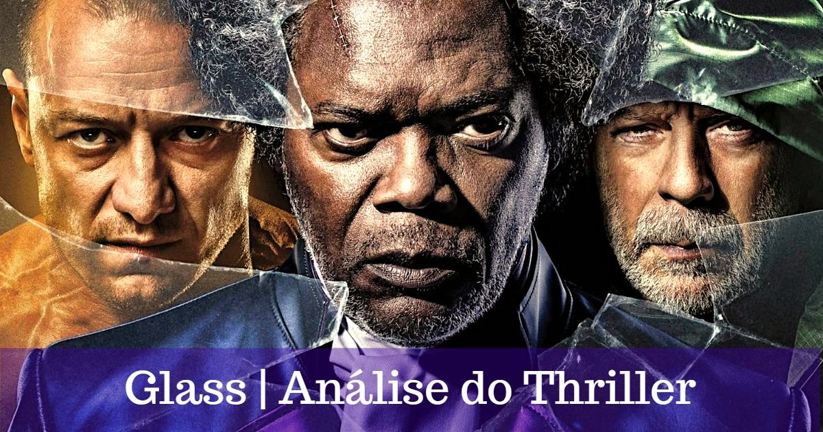 Glass | Análise do thriller