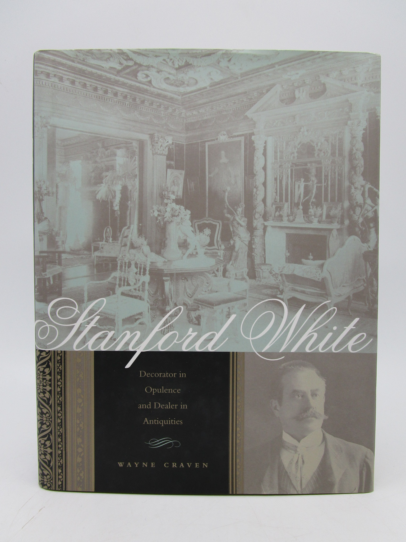 Image for Stanford White: Decorator in Opulence and Dealer in Antiquities (