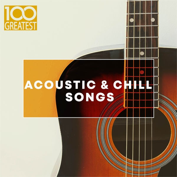 [Image: 100-Greatest-Acoustic-Chill-Songs.jpg]