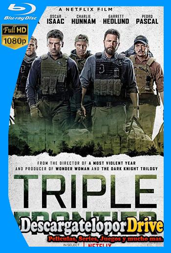 Triple frontera (2019) [1080p] [Latino] [1 Link] [GDrive] [MEGA]