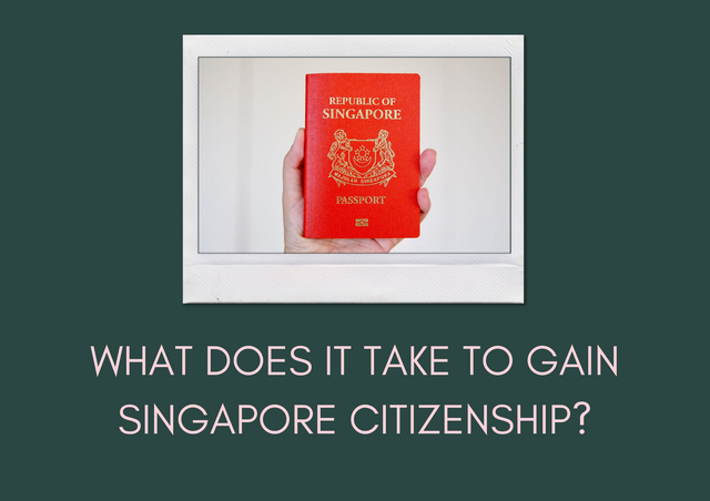 What-Does-It-Take-to-Gain-Singapore-Citizenship