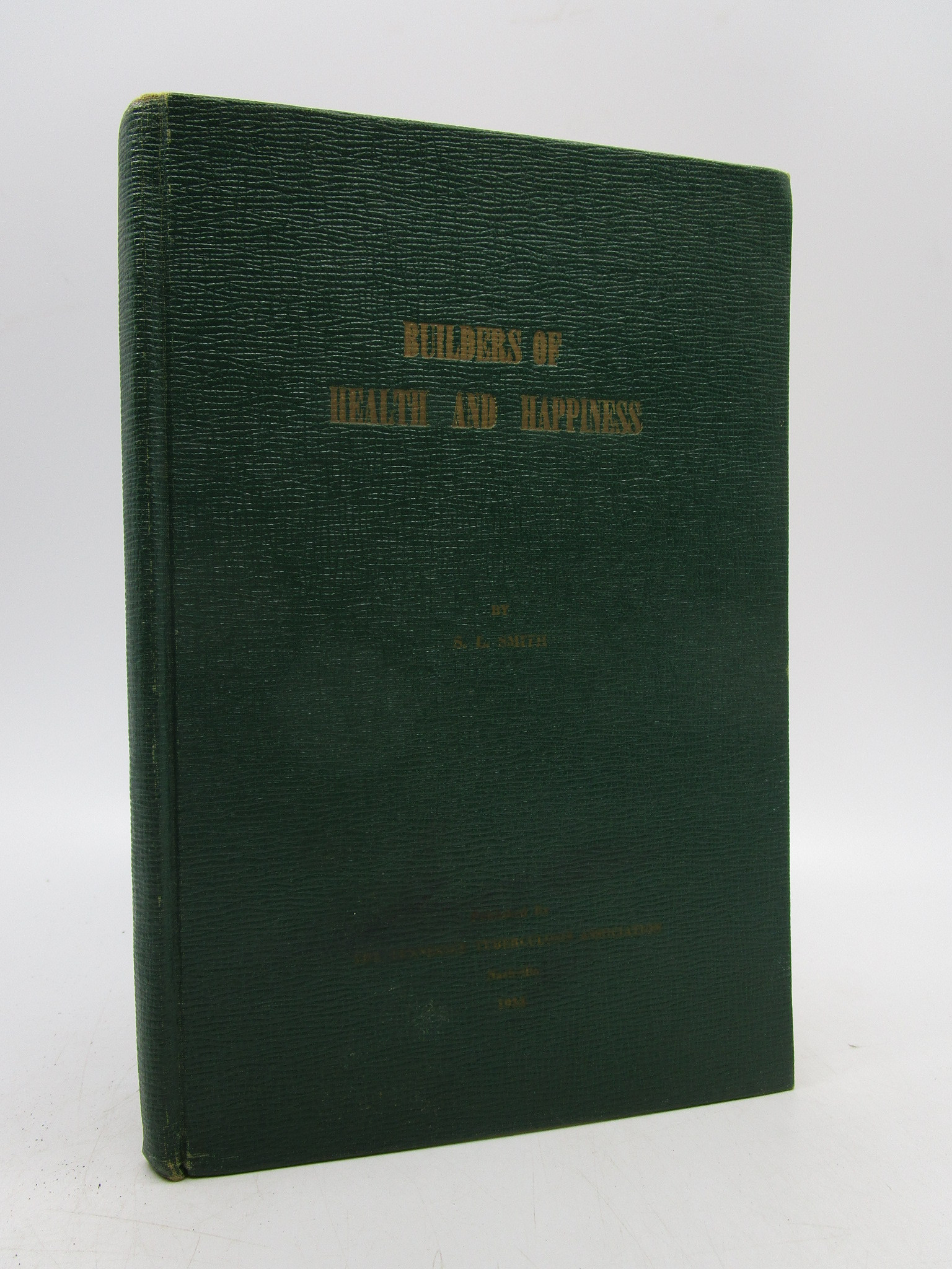 Image for Builders of Health and Happiness The Story of the Tennessee Tuberculosis Association (Signed First Edition)