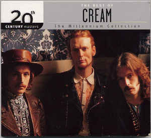 Cream - The Best Of Cream: 20th Century Masters - The Millennium Collection ( 2000)  MP3 -320 kbps