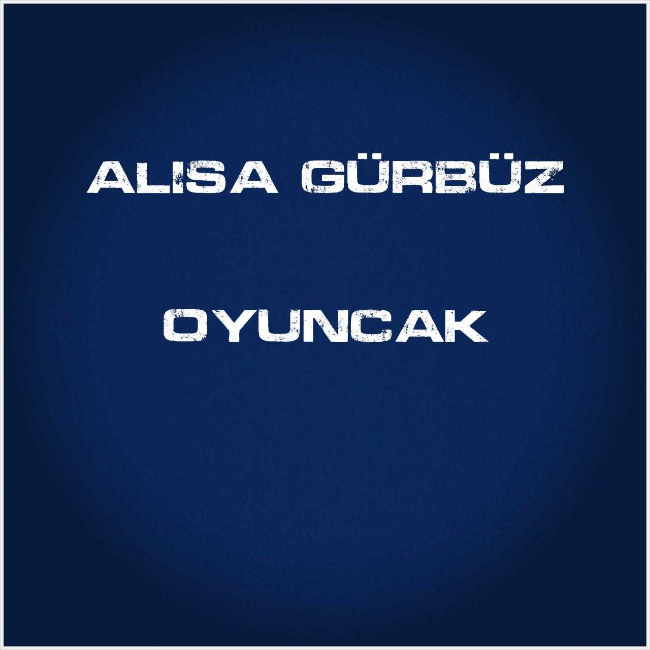 دانلود آهنگ جدید Alisa Gürbüz به نام Oyuncak