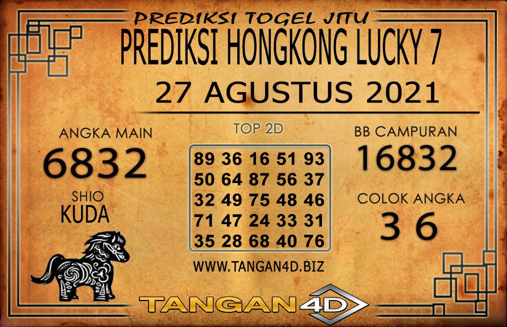 PREDIKSI TOGEL HONGKONG LUCKY7 TANGAN4D 27 AGUSTUS 2021