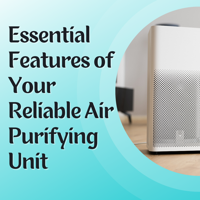 Essential-Features-of-Your-Reliable-Air-Purifying-Unit