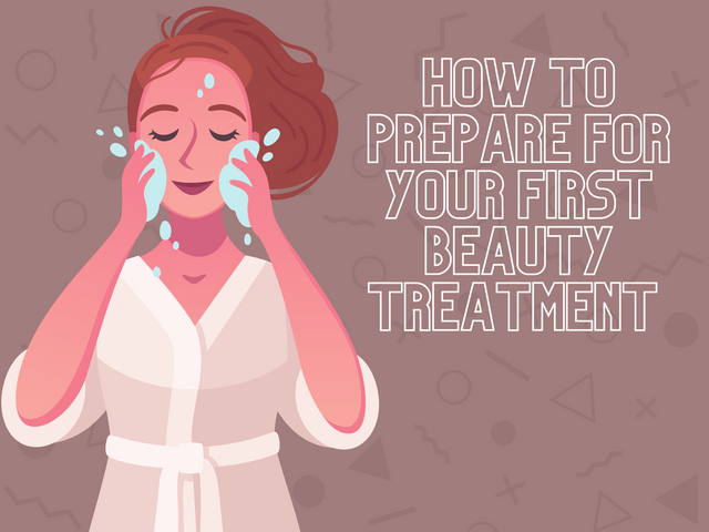 How-to-Prepare-for-Your-First-Beauty-Treatment