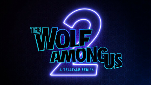 THE WOLF AMONG US 2: A TELLTALE SERIES Unfortunately Won't Be Releasing Until After 2020