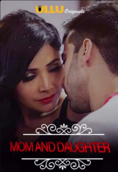 18+ Charmsukh (Mom And Daughter) 2021  Hindi ULLU Originals Web Series 720p HDRip 200MB Download