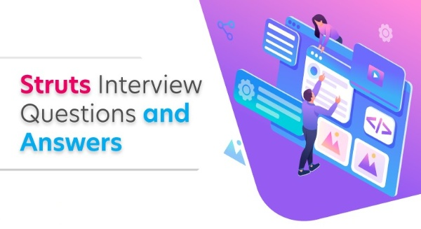 Top 20 Struts 1.x Interview Questions (Answered) to Crack your Next Interview