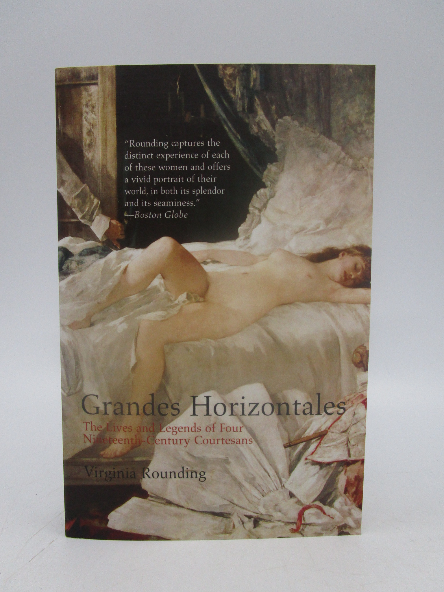 Image for Grandes Horizontales: The Lives and Legends of Four Nineteenth-Century Courtesans (First Edition)