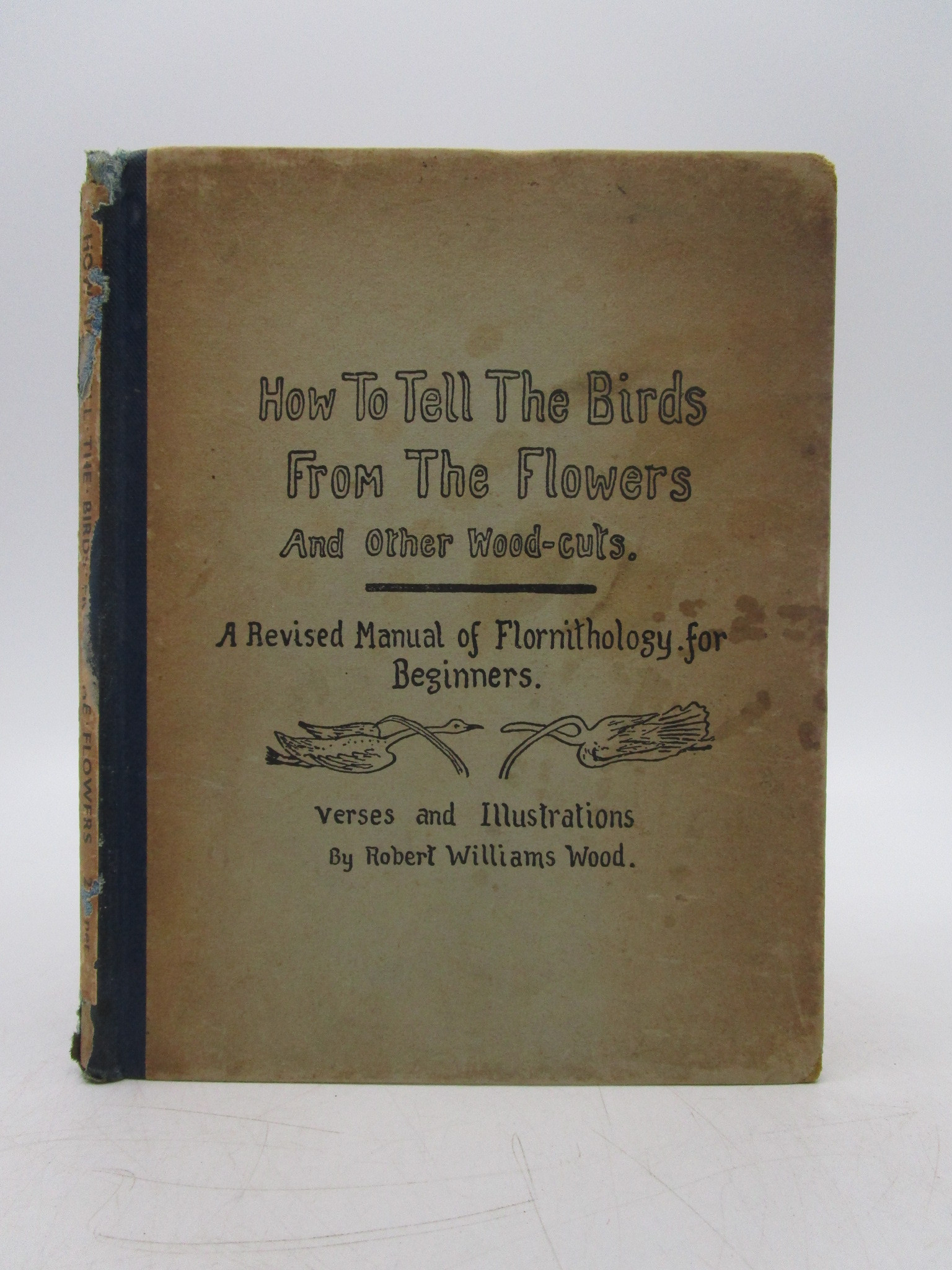 Image for How to Tell the Birds from the Flowers and Other Wood-cuts: A Revised Manual of Flornithology for Beginners