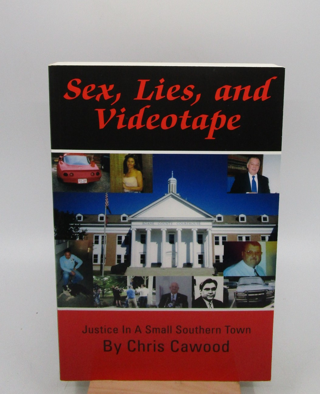 Image for Sex, Lies, and Videotape: Justice in a Small Southern Town (Signed by author)
