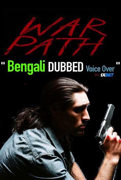 War Path (2019) Bengali Dubbed (Voice Over) WEBRip 720p [Full Movie] 1XBET