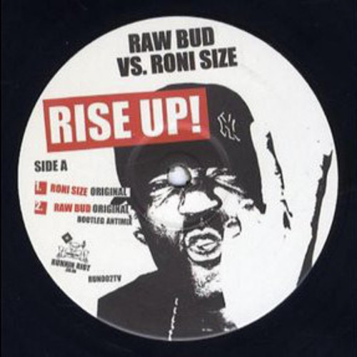 Raw Bud vs. Roni Size - Rise Up! 2005
