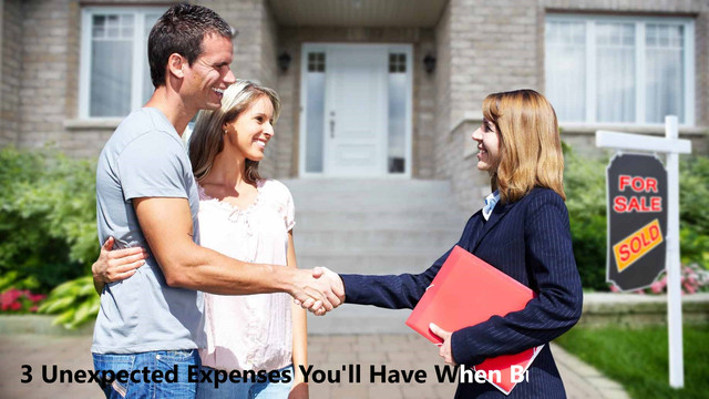 3 Unexpected Expenses You'll Have When Buying a Home