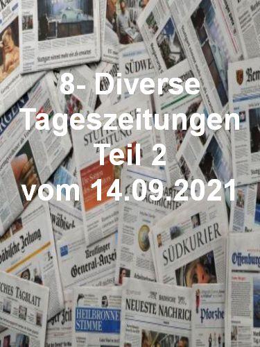 8- Diverse Tageszeitungen Teil 2 vom 14  September 2021