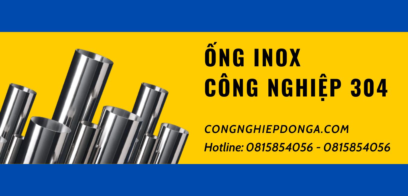 ong-inox-cong-nghiep-304-chat-luong-hang-dau-duoc-phan-phoi-tai-congnghiepdongacom-3