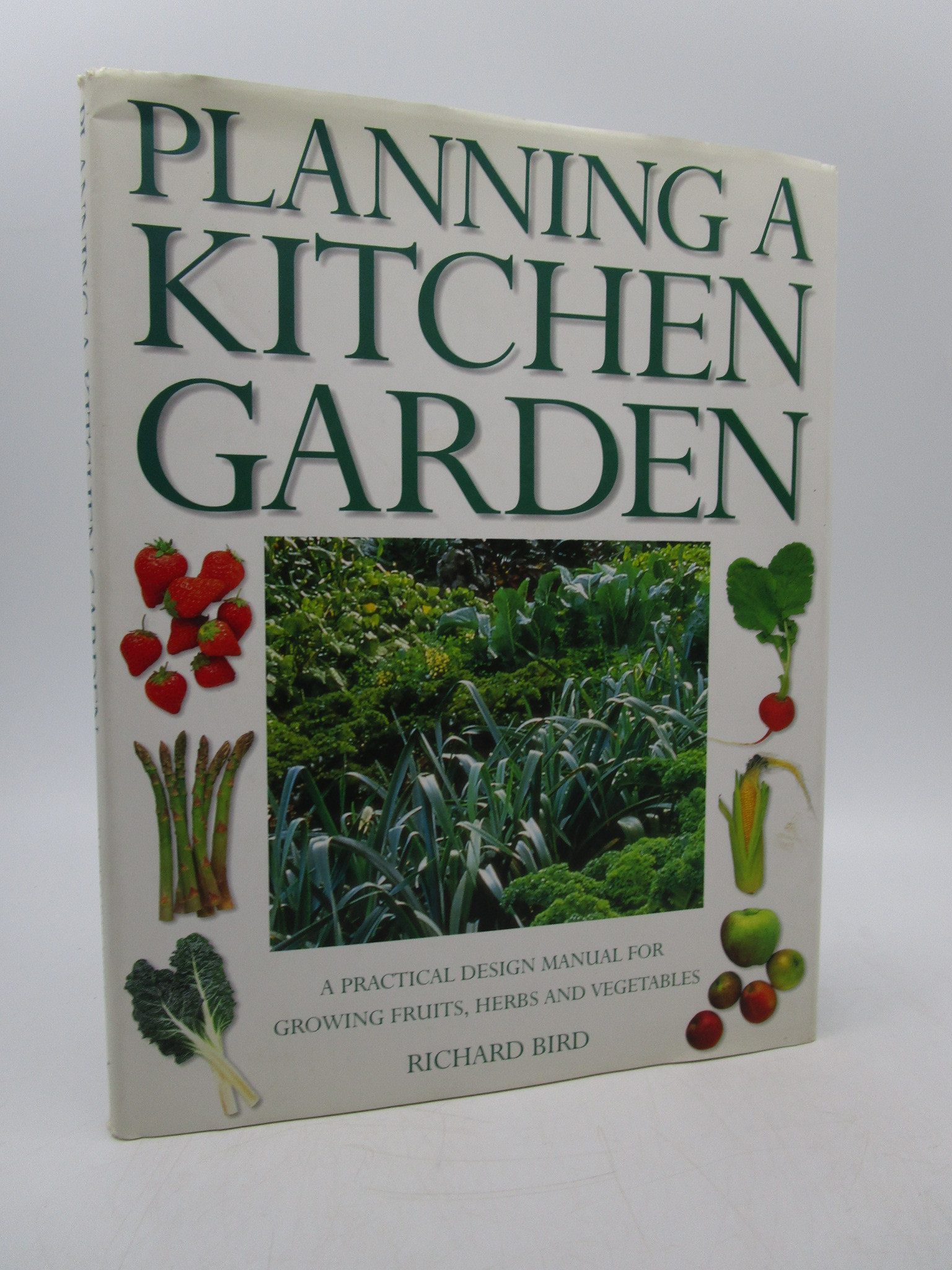 Image for Planning a Kitchen Garden: A Practical Design manual for Growing Fruits, Herbs and Vegetables