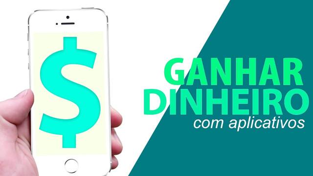 ganhar-dinheiro-com-aplicativos-de-celular