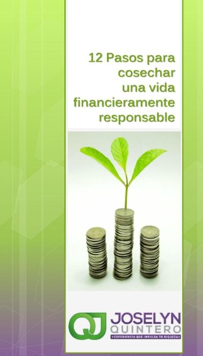 12 PASOS PARA COSECHAR UNA VIDA FINANCIERAMENTE RESPONSABLE 12-PASOS