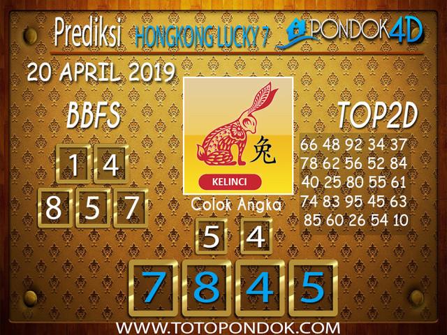 Prediksi Togel HONGKONG LUCKY 7 PONDOK4D 20 APRIL 2019