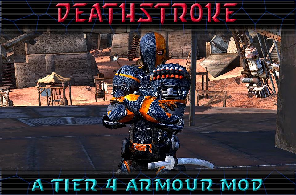 Deathstroke - A Tier 4 Armour Mod/Детстроук - модификатор брони 4-го уровня (RU)