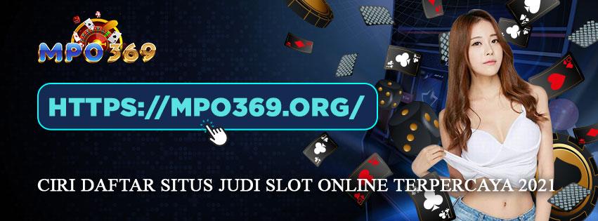 Ciri daftar situs judi slot online terpercaya 2021