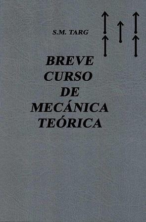 Curso breve de Mecánica teórica - S. M. Targ - Editorial MIR - año 1976 (Segunda edición) Breve-Curso-de-Mec-nica-Te-rica-S-M-Targ