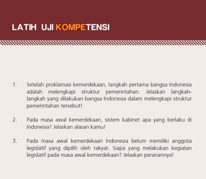 Setelah proklamasi kemerdekaan, langkah pertama bangsa Indonesia  adalah melengkapi struktur pemerintahan. Jelaskan langkah- langkah yang dilakukan bangsa Indonesia dalam melengkapi struktur  pemerintahan tersebut