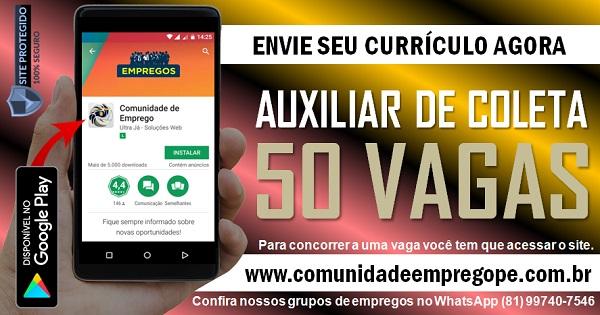 AUXILIAR DE COLETA, 50 VAGAS PARA EMPRESA HOSPITALAR NO RECIFE