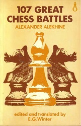 Alekhine - Alekhine 107 Great Chess Battles (PDF+PGN) CNXY26