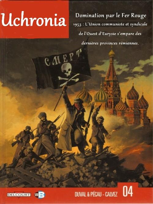 Uchronia, Volume 4, Domination par le Fer Rouge