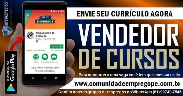 VENDEDOR DE CURSOS COM SALÁRIO DE R$ 1045,00 PARA INSTITUIÇÃO DE ENSINO