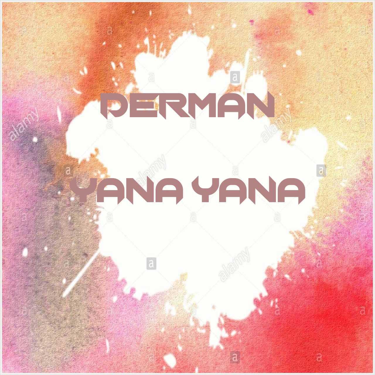 دانلود آهنگ جدید Derman به نام Yana Yana