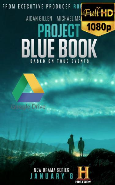 Project Blue Book (2019) [720p] [Latino] [Google Drive](Enlace propio)