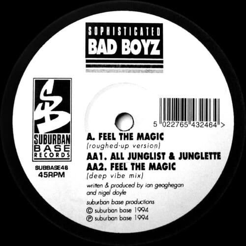 Sophisticated Bad Boyz - Feel The Magic / All Junglist & Junglette