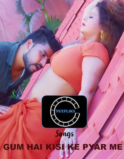 Gum Hai Kisi Ke Pyaar Me 2020 Nuefliks Hindi Hot Video Song 720p UNRATED HDRip 100MB Download