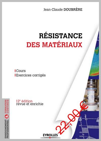 Résistance des matériaux Cours - exercices corrigés 12ed