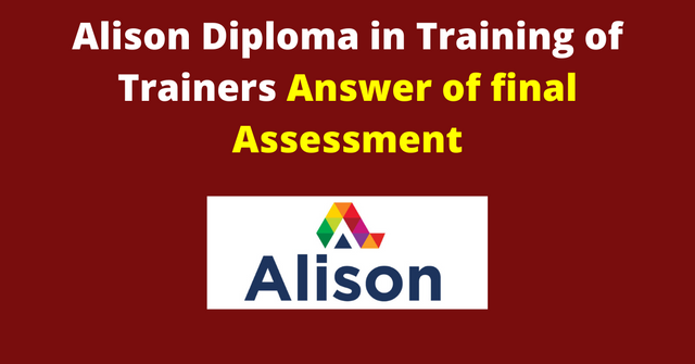 Alison Diploma in Training of Trainers Answer