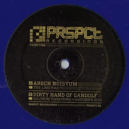 The Limewax / Goldberg Variations vs. Gancher & Ruin - Arsch Noisyum / Dirty Hand Of Gandolf