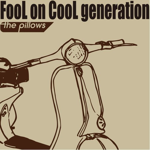 [Album] the pillows – Fool on Cool Generation