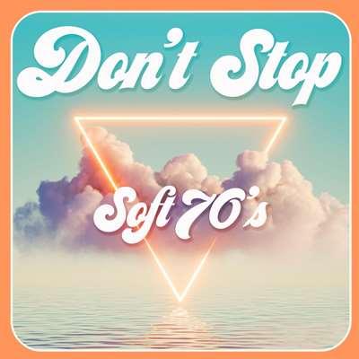 VA - Don't Stop - Soft 70's (2021)