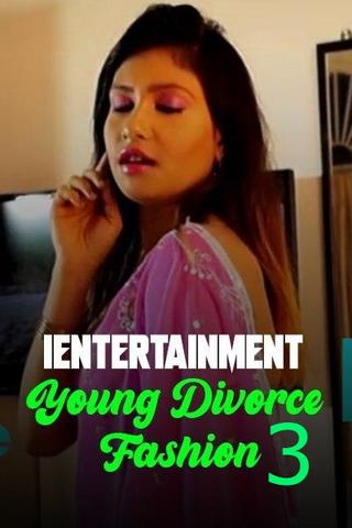 Young Divorce Fashion 3 (2021) Hindi I Entertainment Full Video 720p Watch Online