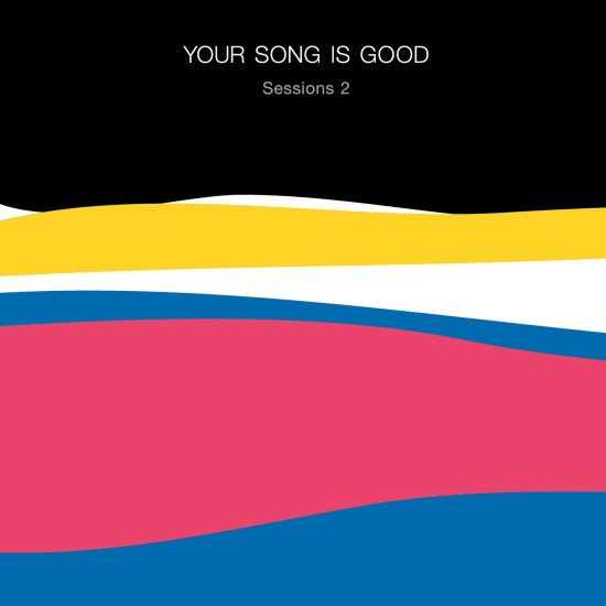 [Album] YOUR SONG IS GOOD – Sessions 2