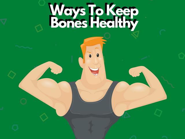 Ways-To-Keep-Bones-Healthy