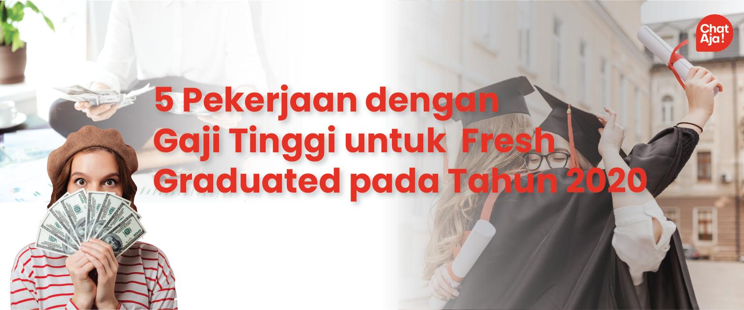 Gaji Tinggi untuk Fresh Graduate
