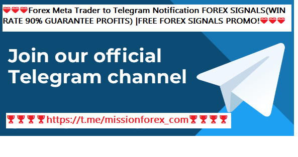 Forex Meta Trader to Telegram Notification FOREX SIGNALS(WIN RATE 90% GUARANTEE PROFITS) |FREE FOREX SIGNALS