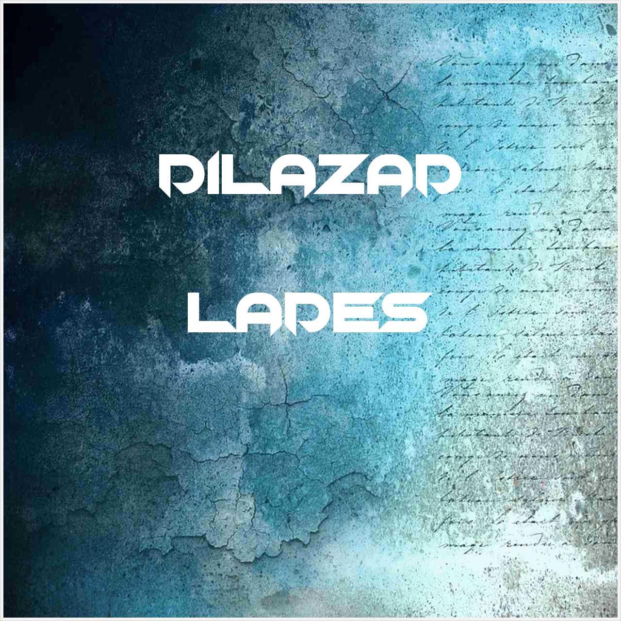 دانلود آهنگ جدید Dilazad به نام Lades