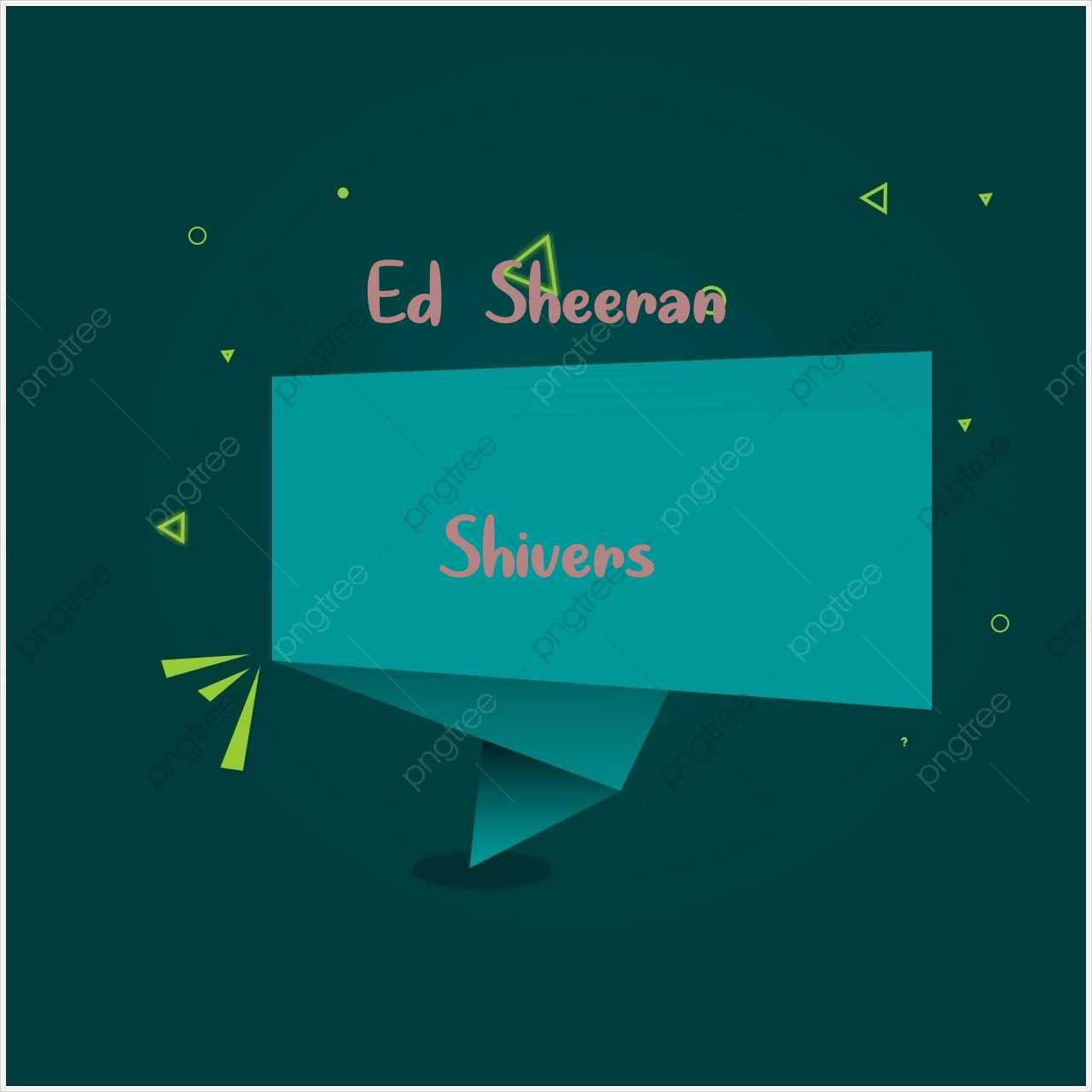 دانلود آهنگ جدید Ed Sheeran به نام Shivers